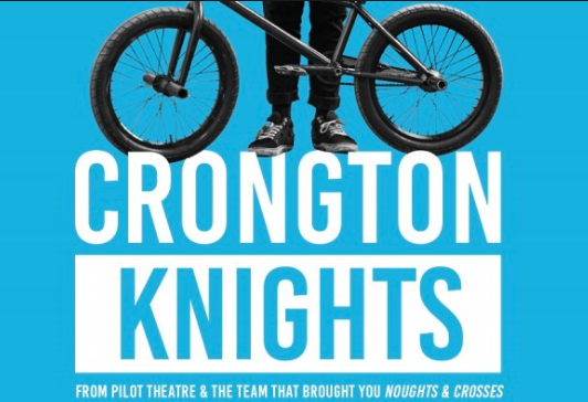 THEATRE - Male & Female Performers (age 18+, UK based) to play teenagers in new play 'CRONGTON KNIGHTS' UK tour (apply by 31st July)