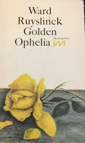Golden Ophelia - Ward Ruyslinck