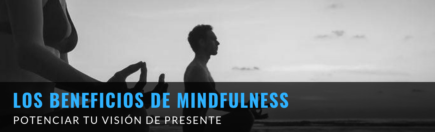 Los Beneficios De Mindfulness