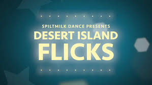 THEATRE - Female Actor (age 25+, UK based, with dance experience) for tour of DESERT ISLAND FLICKS (apply by 15th Nov)