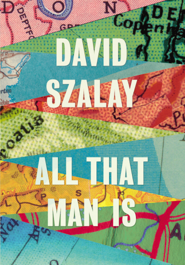 David Szalay - All That Man Ispng