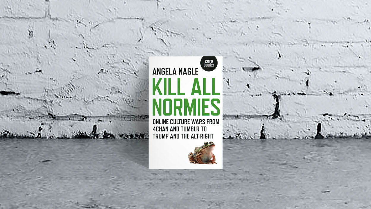Kill all normies - Angela Nagle