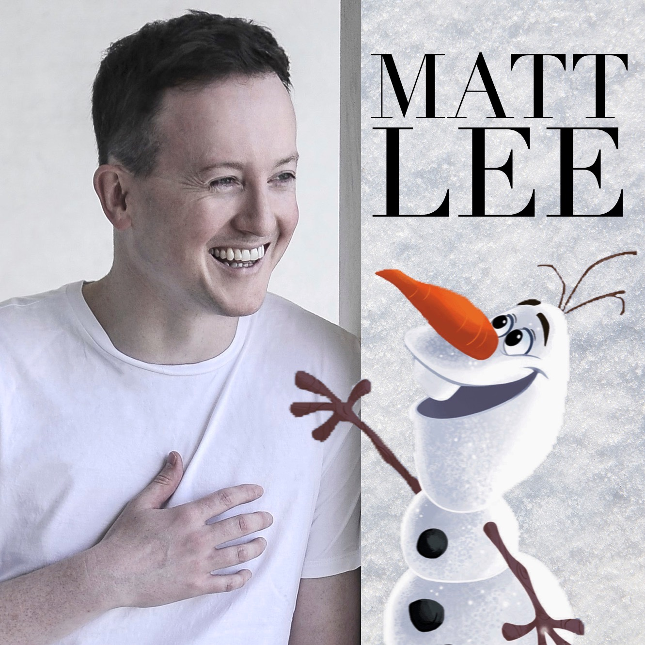 Matt will appear as OLAF in Disney's Australian production of  FROZEN in 2020 and beyond