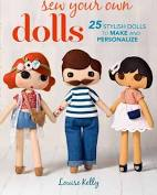 Louise Kelly: Sew Your Own Dolls, 25 stylish dolls to make and personalize Paperback – 4 Apr 2017