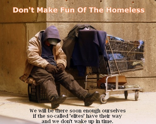 Don't make fun of the homeless