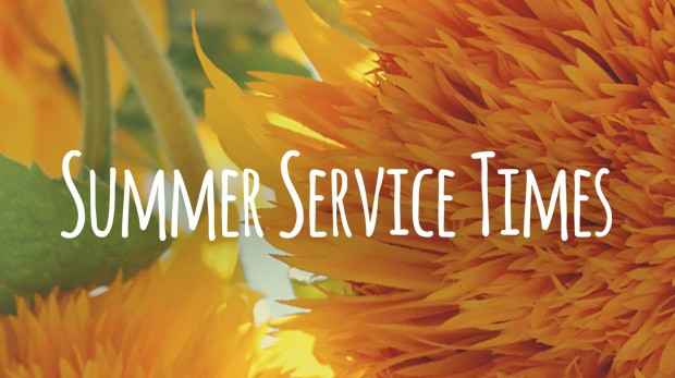Summer Service Time Change!!!