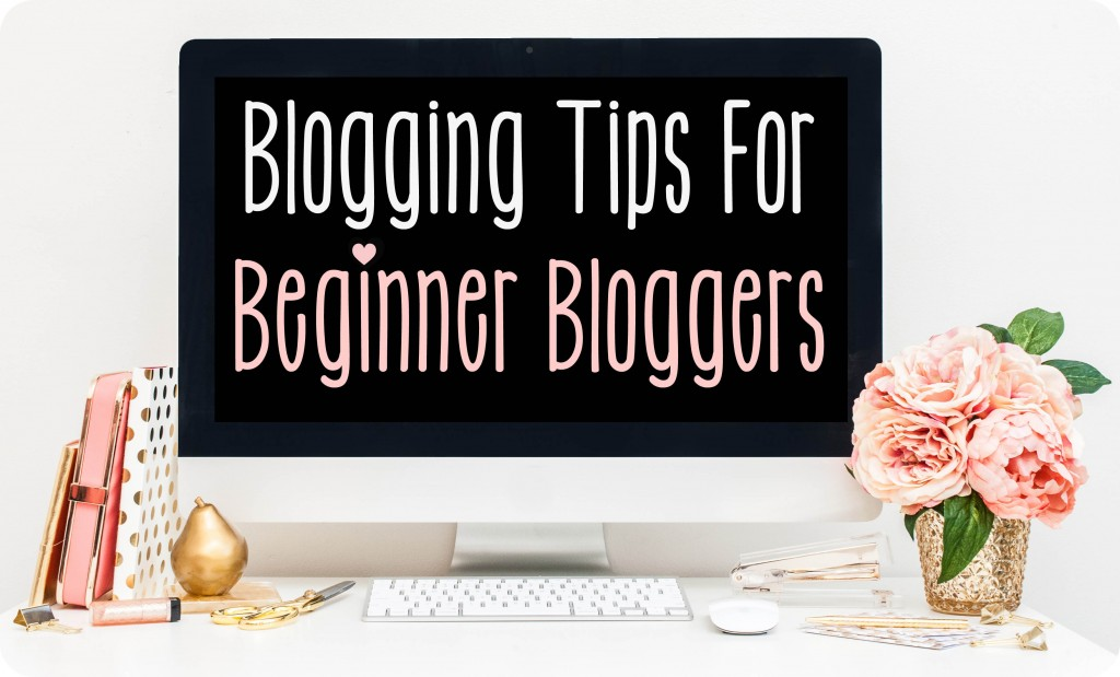 blogging-tips-for-beginner-bloggers-2-1-1024x619.jpg