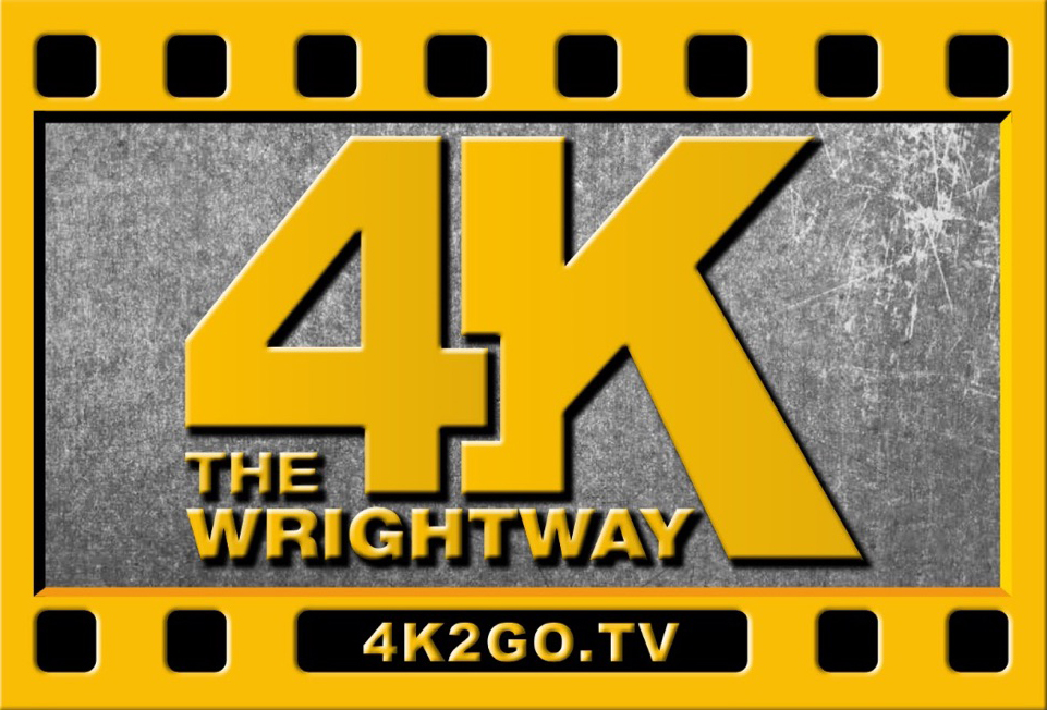 "Is 4K in your future?                                                       Let us show you how to do it                              ""THE WRIGHTWAY!"""