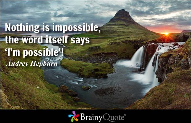 Nothing is impossible ,Yahoo, Google, Bing, Facebook, Twitter,  I, m possible,