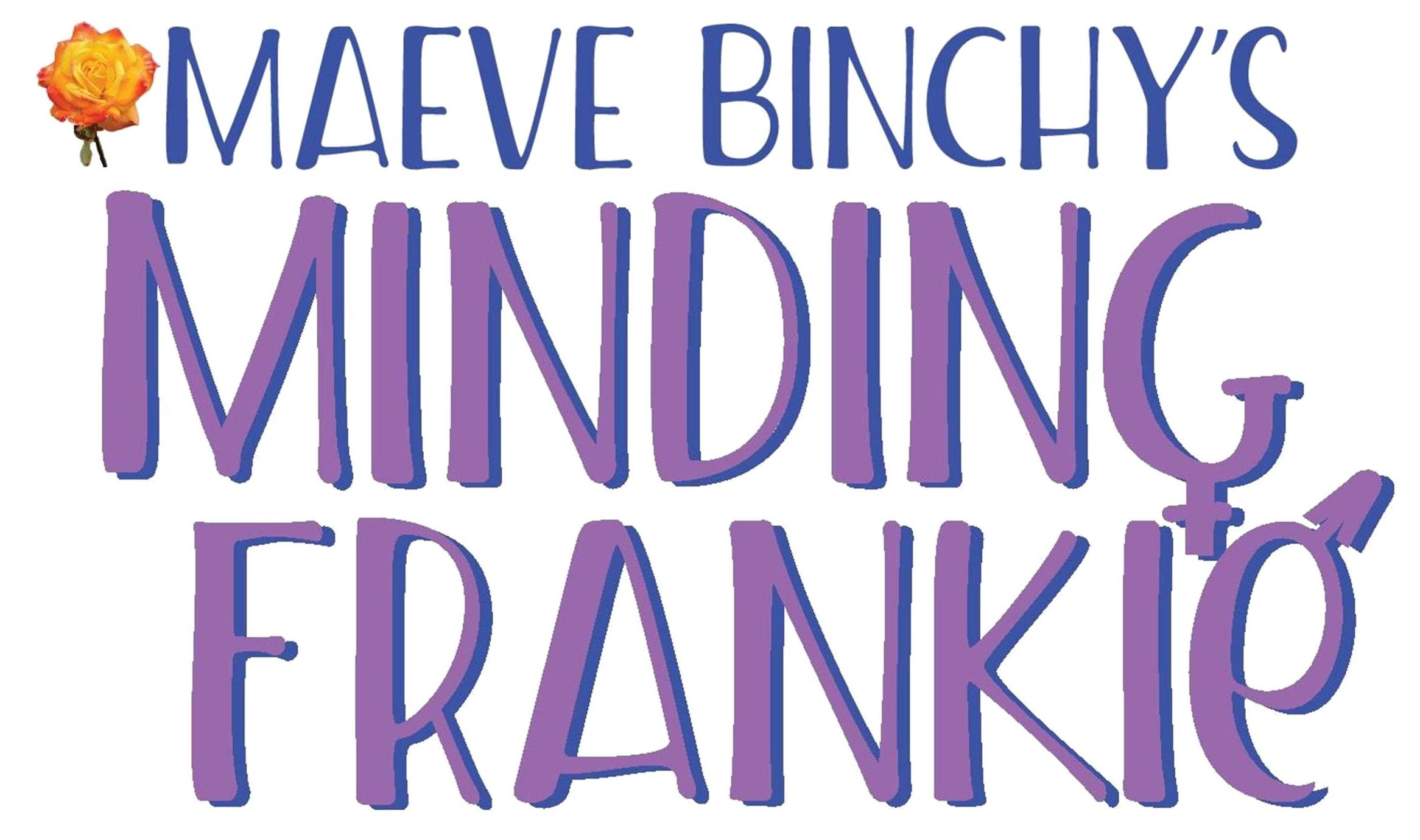 Maeve Binchy's Minding Frankie - Adapted for stage by Shay Linehan.