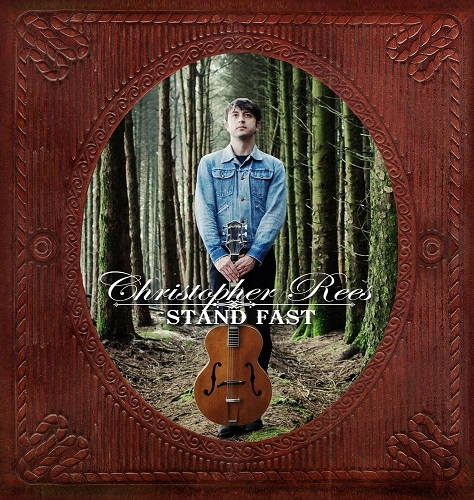 christopher_rees_-_stand_fast__album_cover__out_feb_18th_2013_1jpg