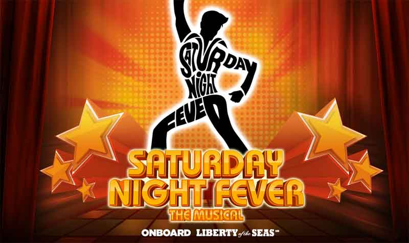 CRUISE - Principals & Ensemble for 'SATURDAY NIGHT FEVER' on board Royal Caribbean Cruise Line - LONDON OPEN CALLS