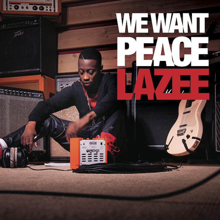 Lazee, we want peace