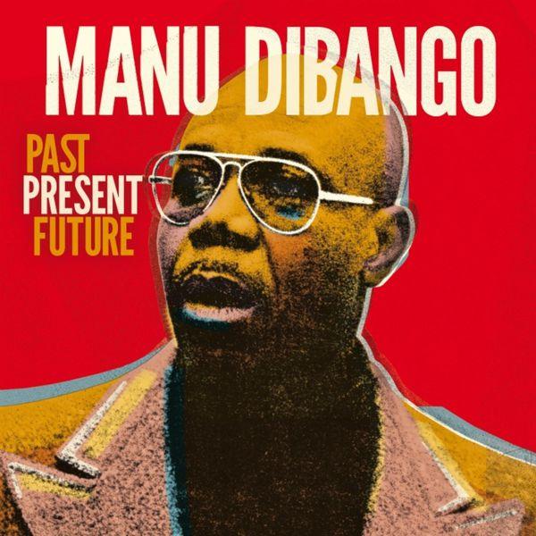 Manu Dibango, Past Present Future, Soul Makossa, 2.0,