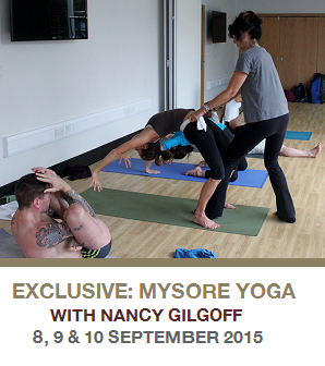 EXCLUSIVE: MYSORE YOGA CLASSES WITH NANCY GILGOFF. 8, 9, 10 SEPTEMBER 2015