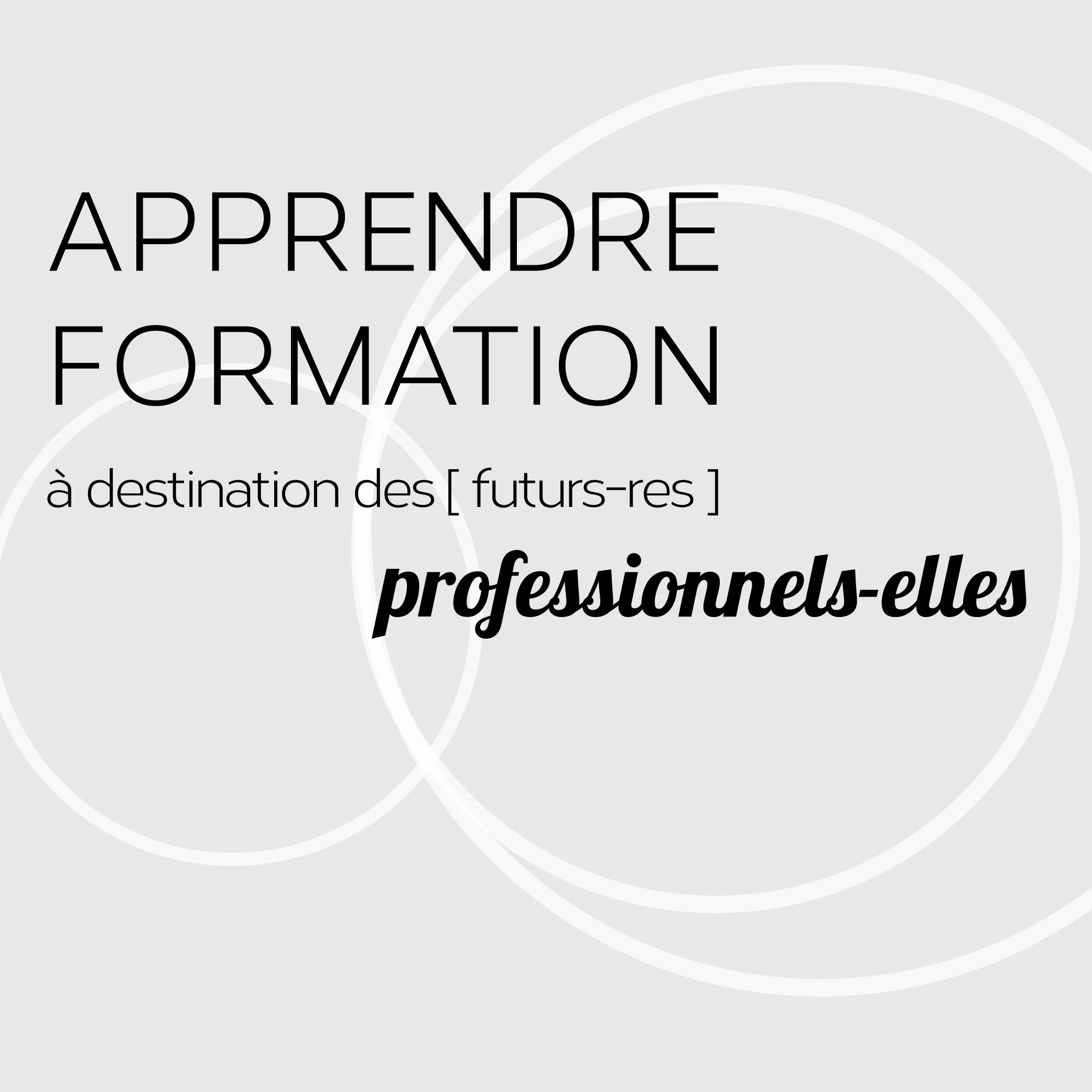 APPRENDRE FORMATION PROFESSIONNELLE - Du Lundi 6 février au vendredi 10 février 2017 - Horaire : 10h00 - 17h00
