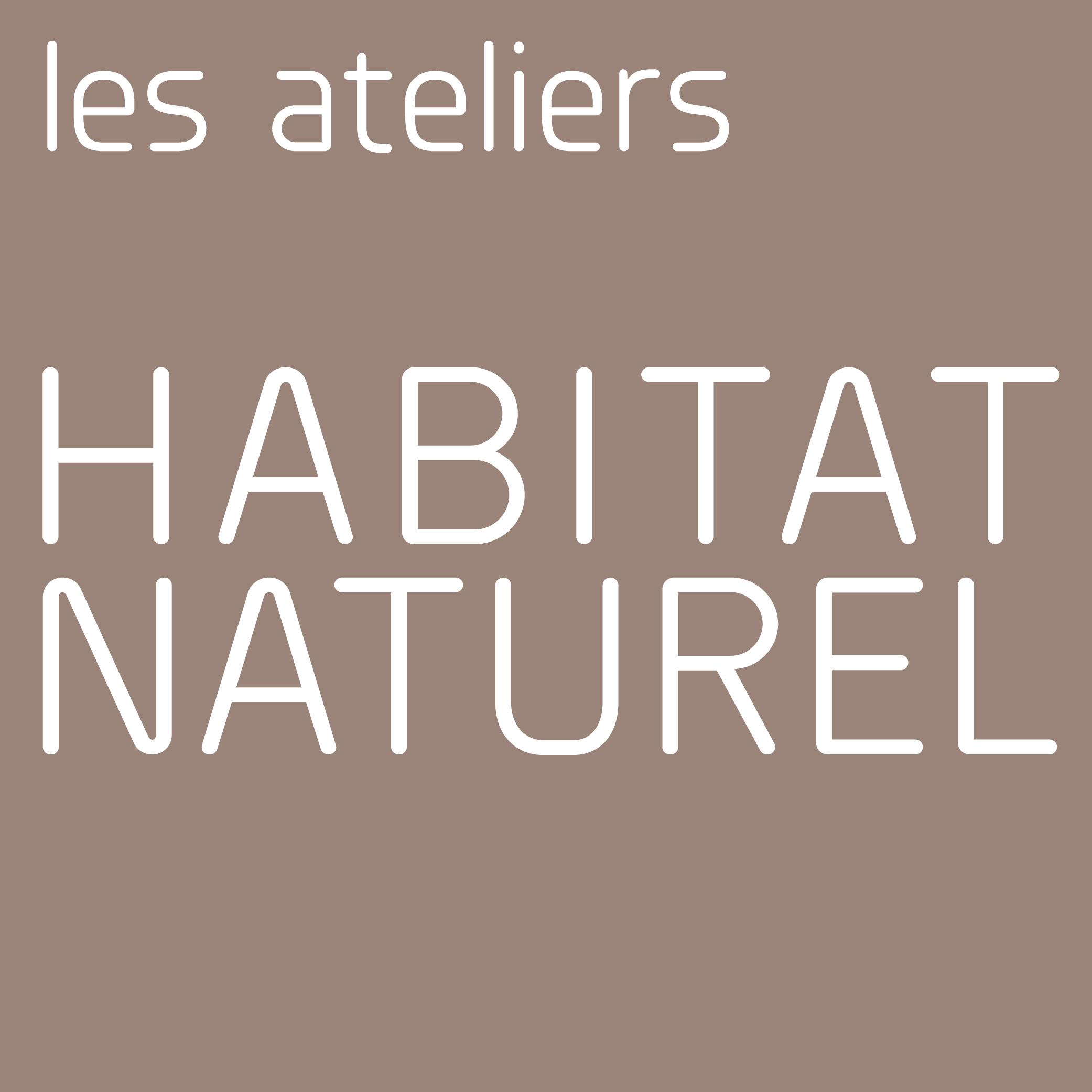 ATELIERS HABITAT NATUREL