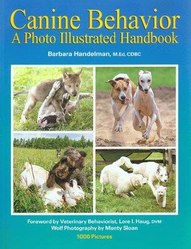 Canine Behavior: A Photo Illustrated