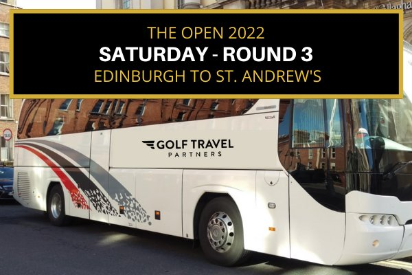 Day Trips to The Open 2022 from Edinburgh - Round 3 Saturday