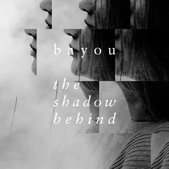 Bayou - the shadow behind (EP)