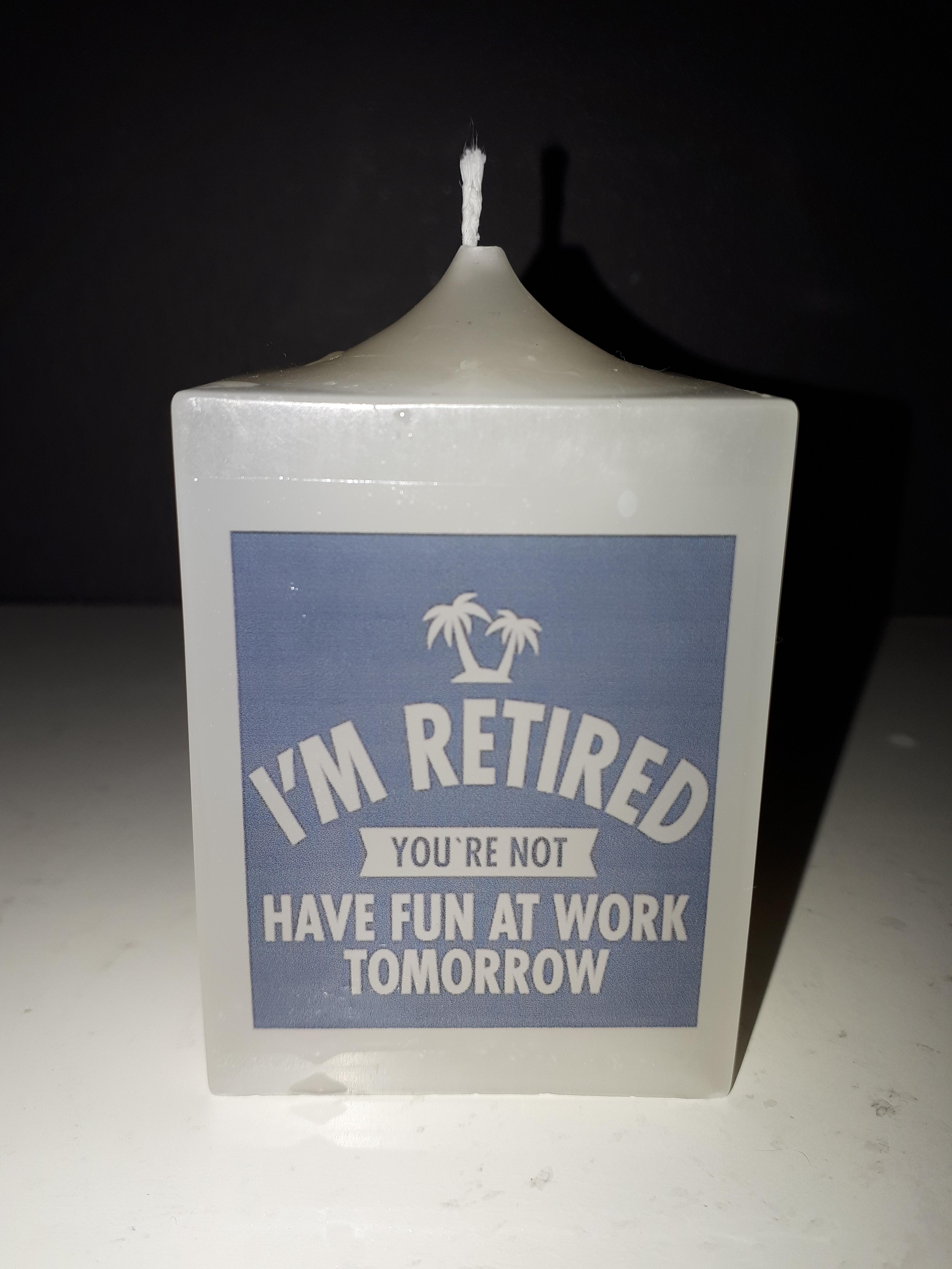 "blokkaars ""I'm retired, you are not, have fun at work tomorrow"""