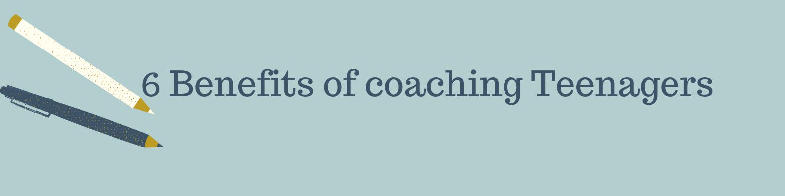 6 benefits of coaching teenagerspng