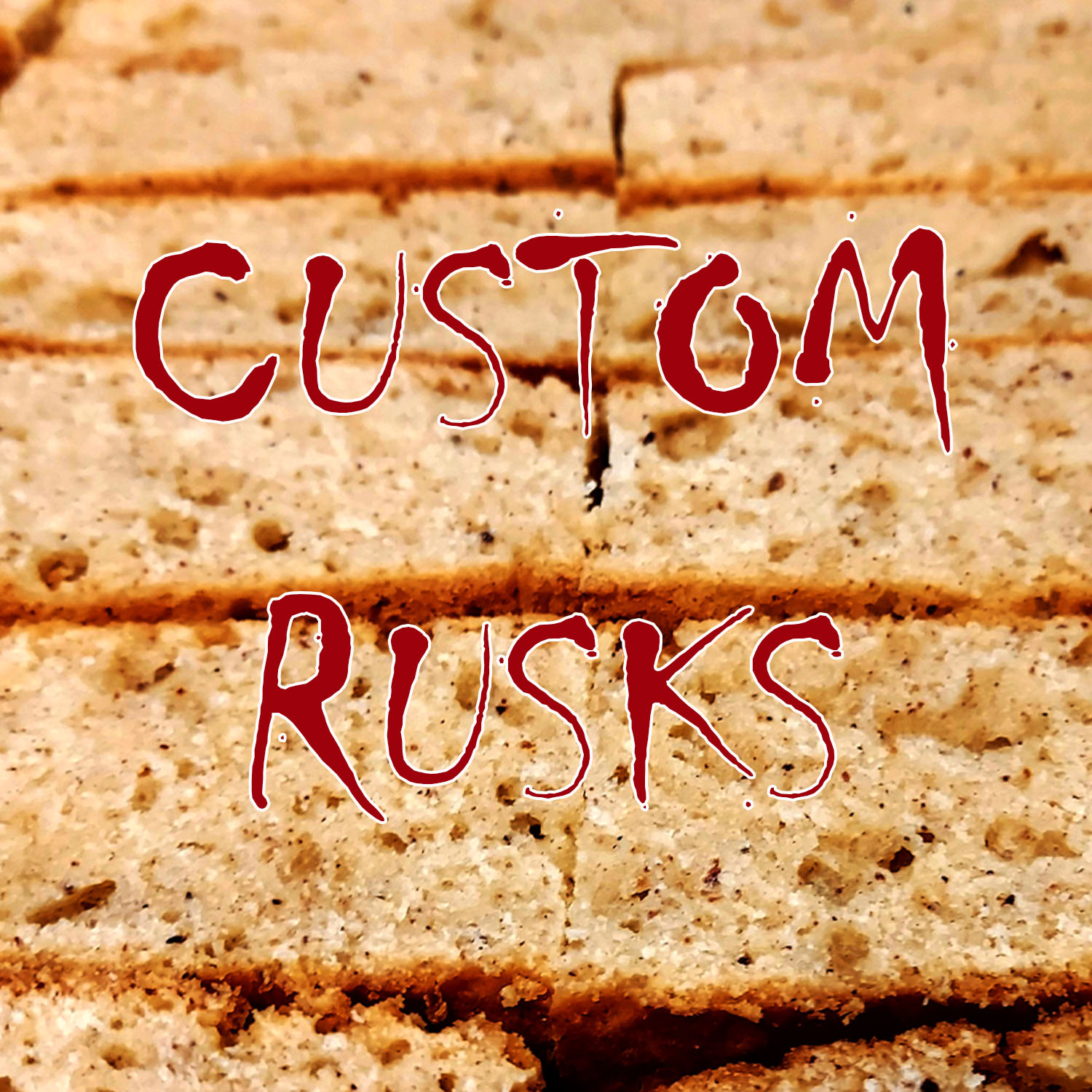 CUSTOM RUSKS (BESKUIT)