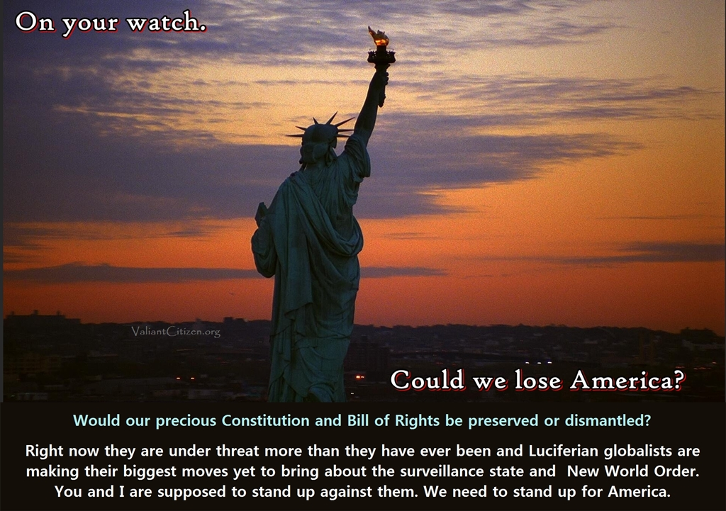 On your watch...could we lose America as we know it?
