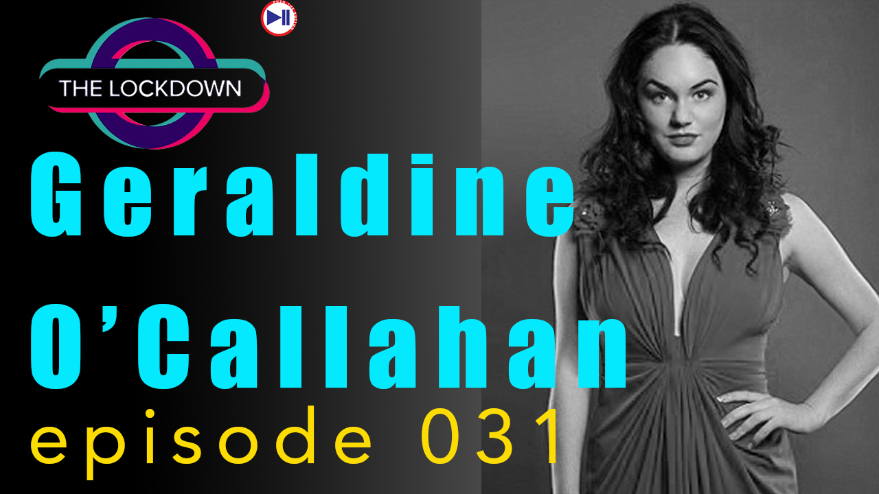 The Lockdown ep 031 Geraldine O'Callaghan