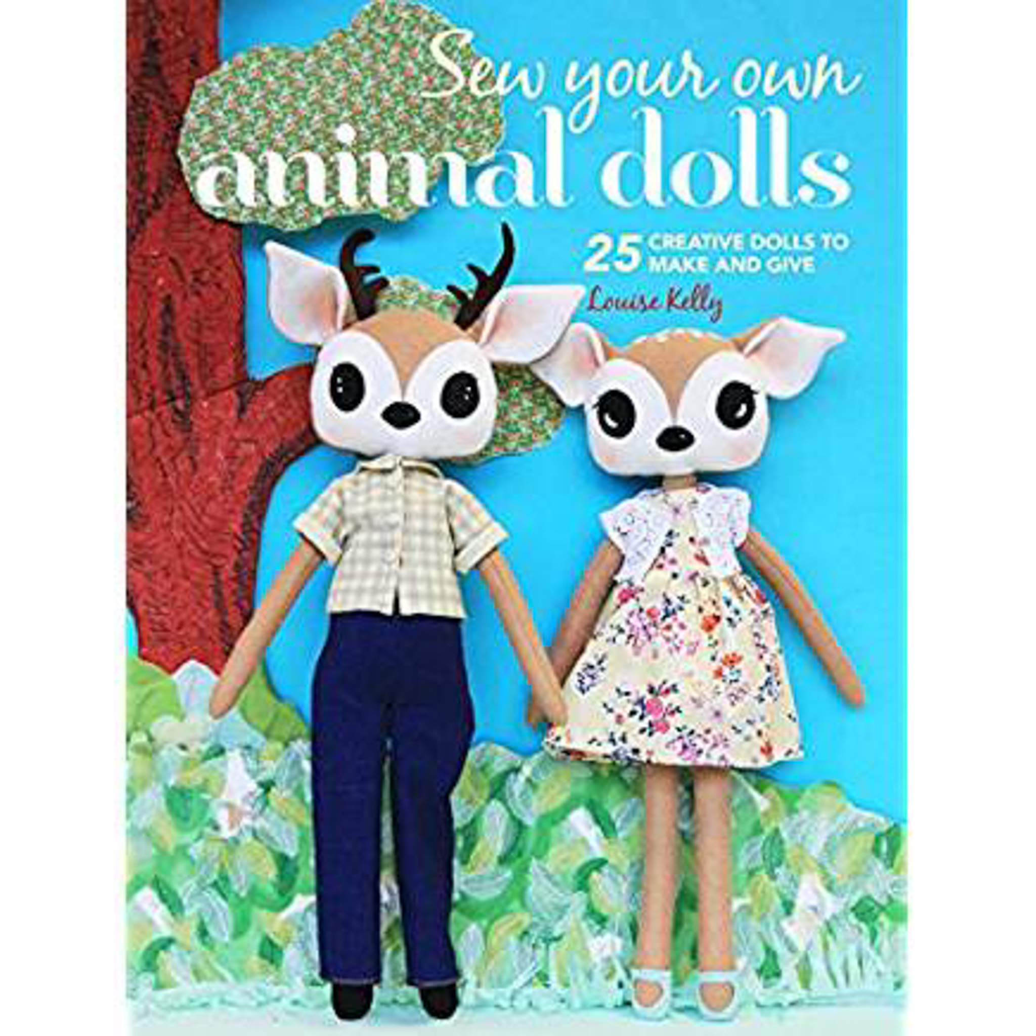 "Fabric Affair: "" Sew your own animal dolls by Louise Kelly""."
