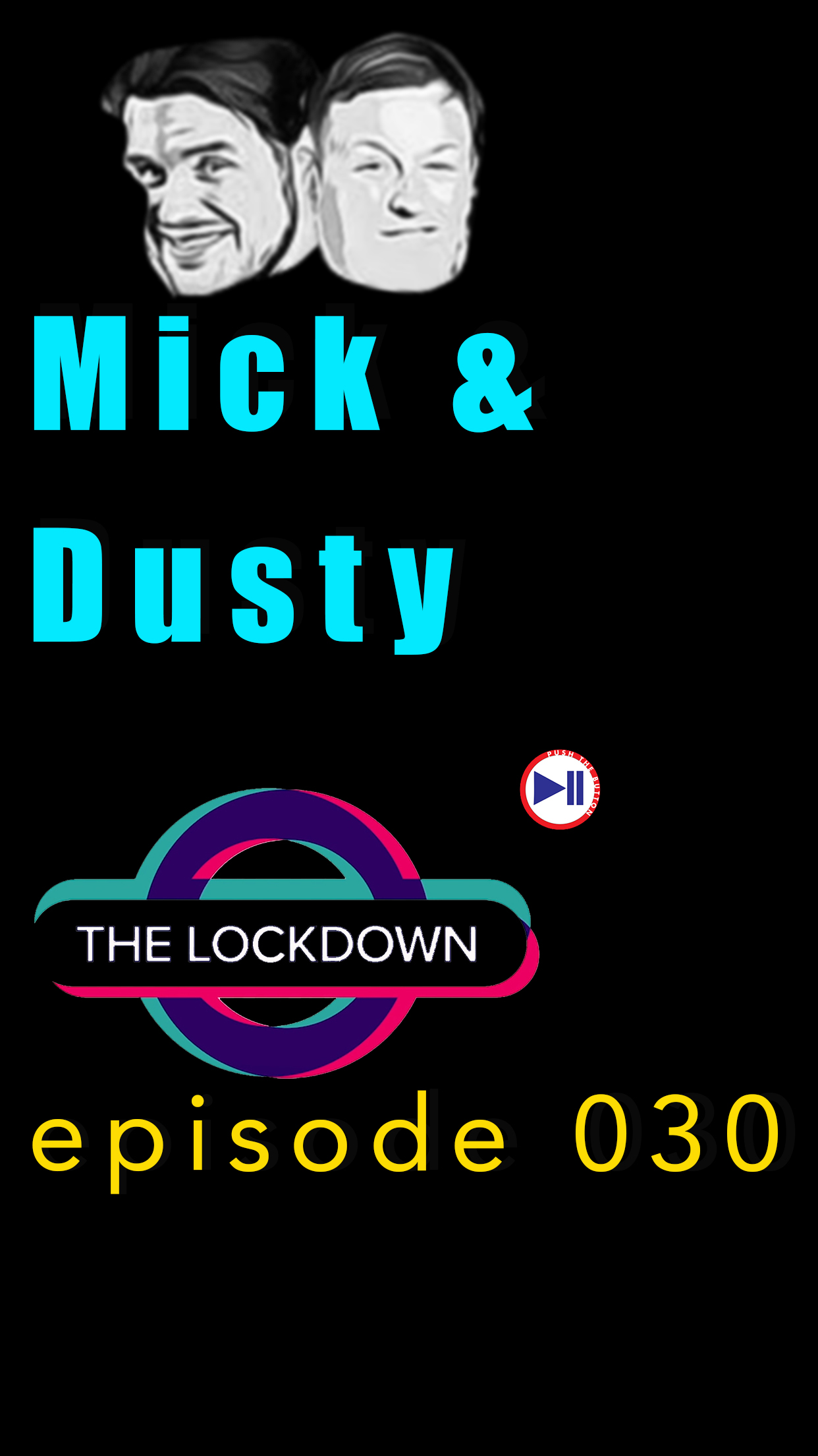 The Lockdown ep 030 Mick And Dusty
