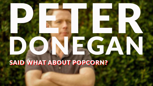 Peter Donegan enlightens me about popcorn