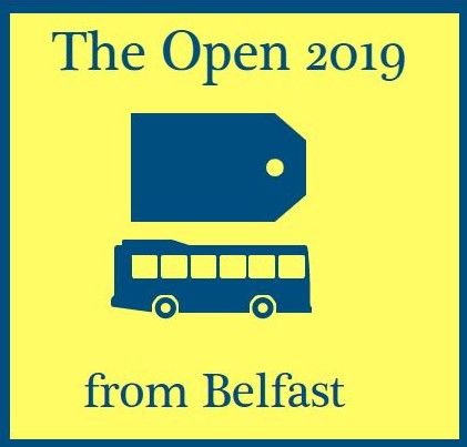 Round 3 of The Open - Saturday July 20th 2019 - Belfast Coach Transfer & Ticket