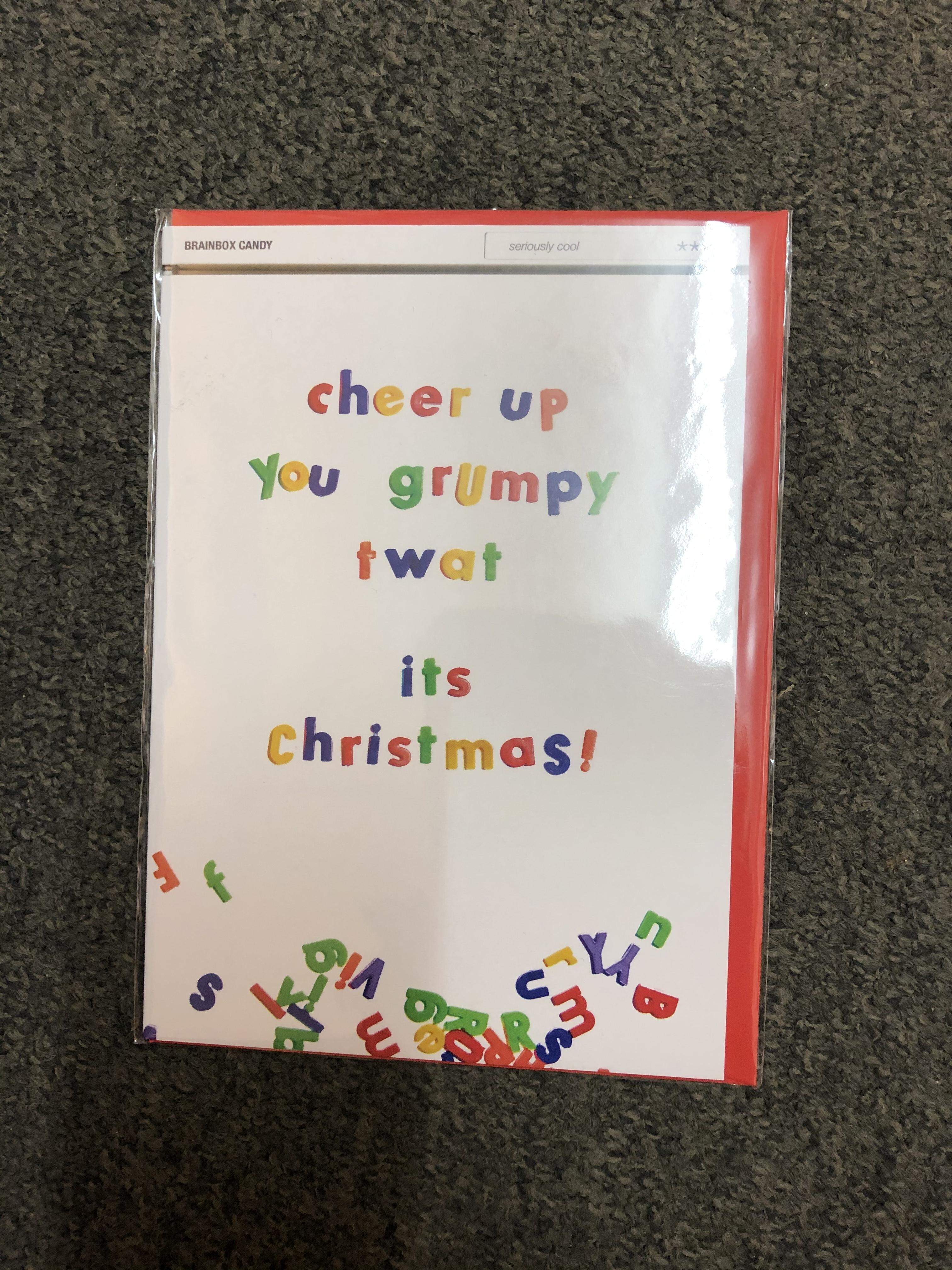 'Cheer up you grumpy T***' - It's Christmas