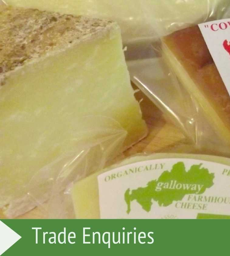 Trade Enquiries for Galloway Farmhouse Cheese