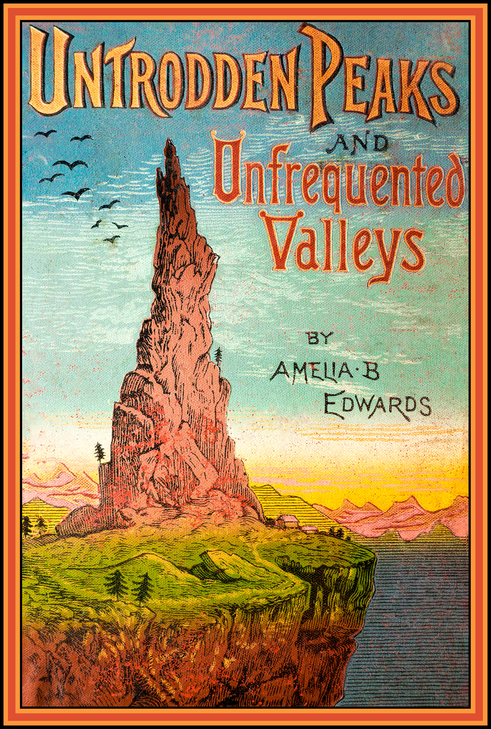 Untrodden Peaks & Unfrequented Valleys