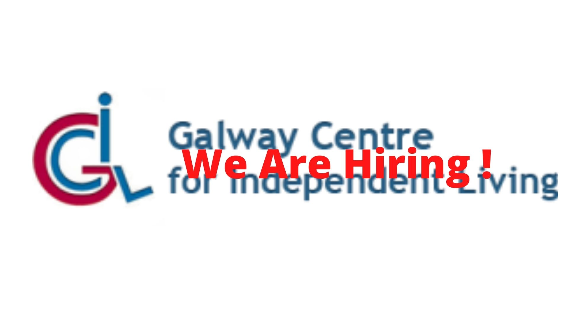 Galway Centre for Independent Living are Hiring