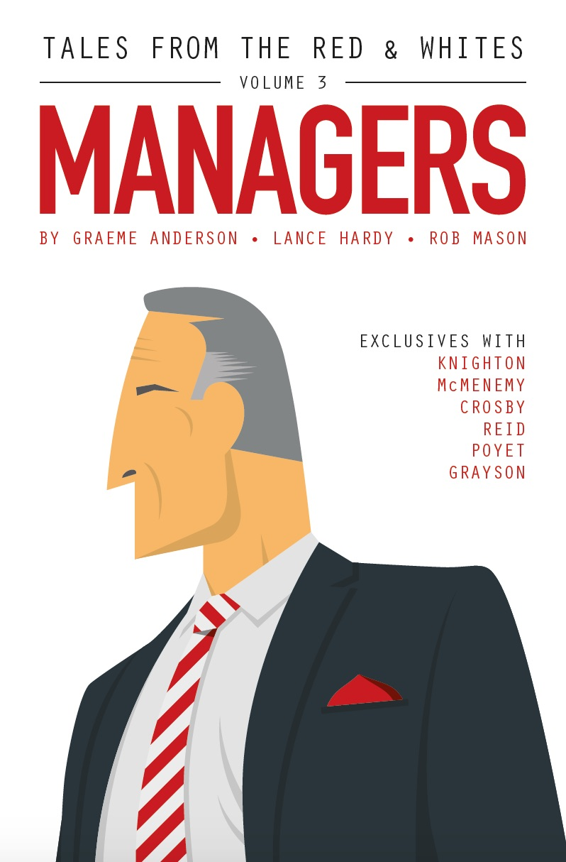 Tales from the Red & Whites Volume 3: Managers