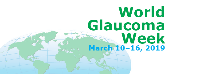 World Glaucoma Week 10th -16th March 2019