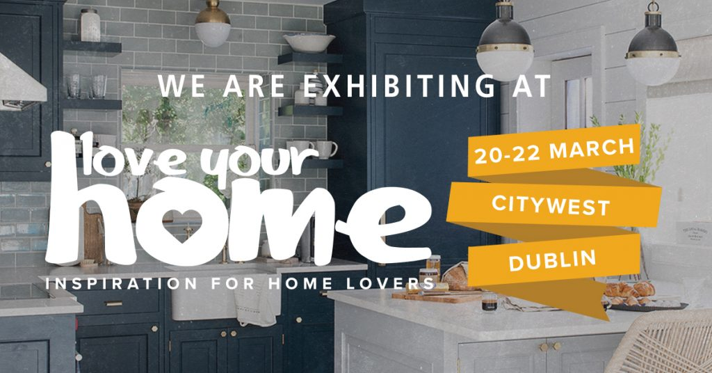 LOVE YOUR HOME SHOW - Dublin 2020