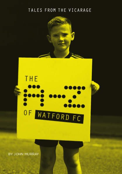 The A-Z of Watford FC