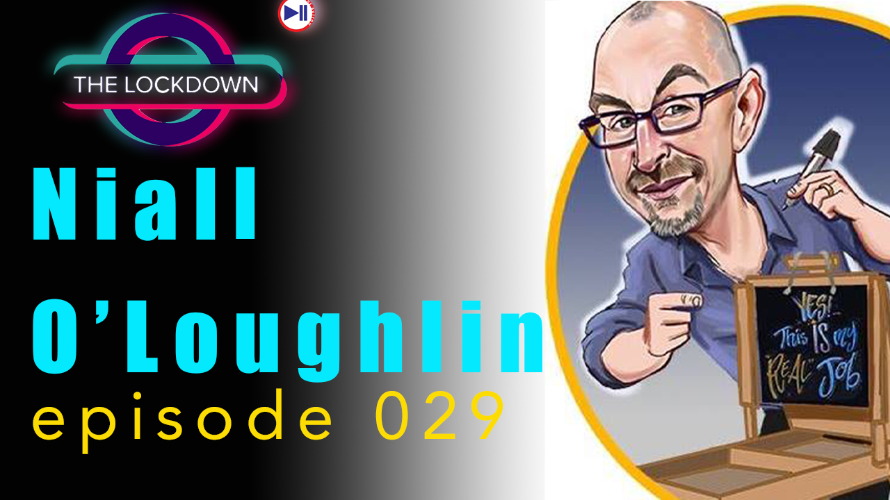 The Lockdown ep 029 Niall O'Loughlin