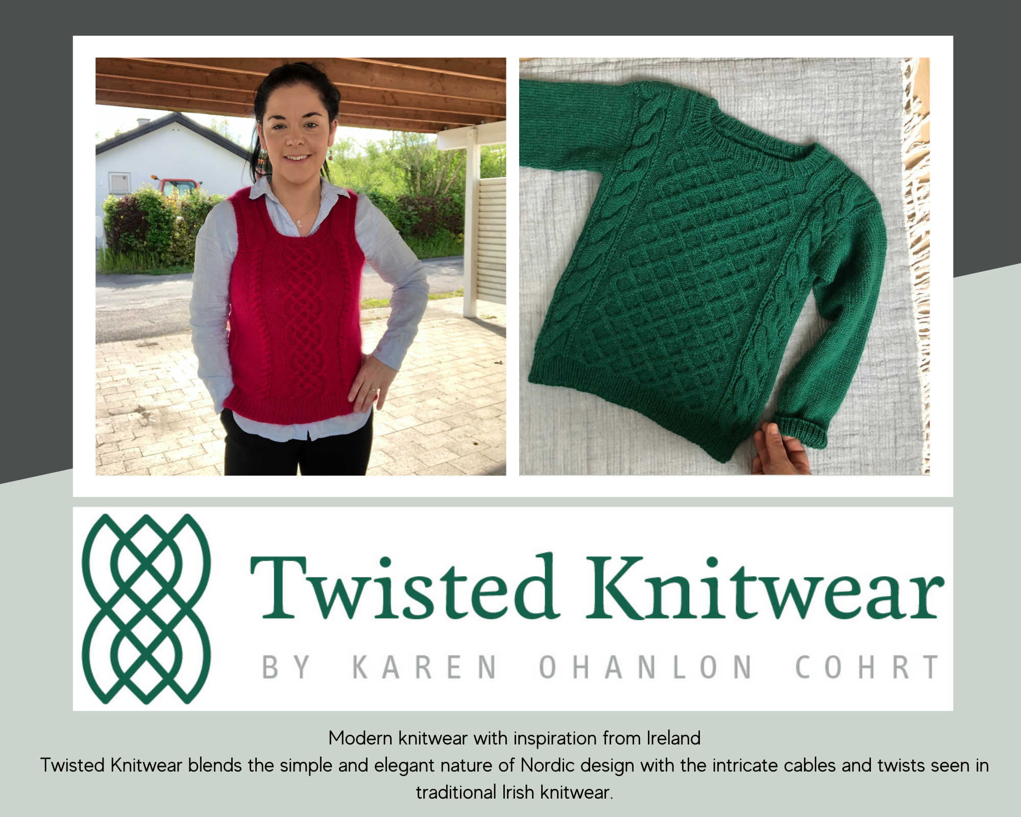 Modern knitwear with inspiration from Ireland Twisted Knitwear is the journey of Karen OHanlon Cohrt an Irish woman 1png