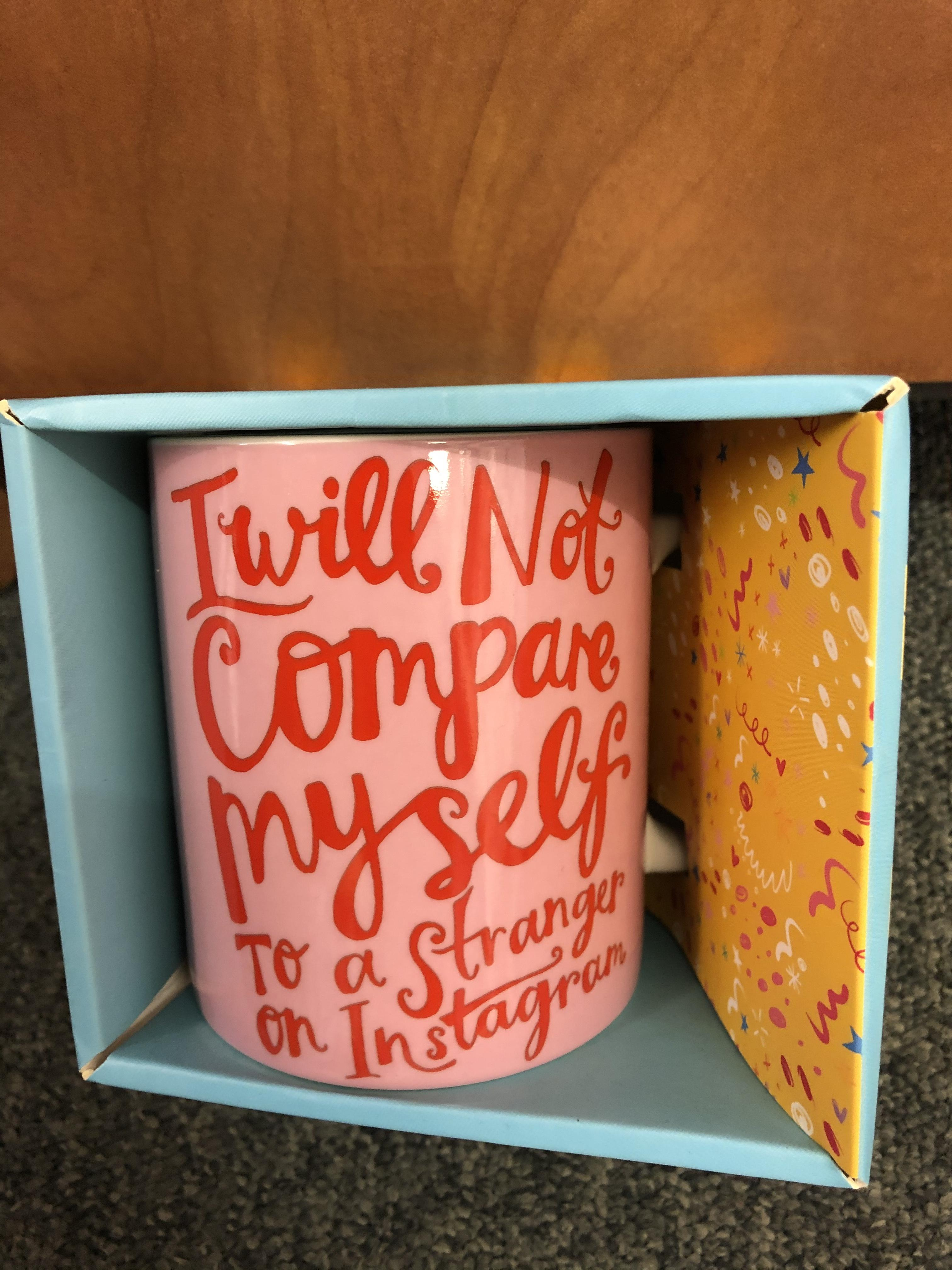 Emily Coxhead 'I Will Not Compare Myself To A Stranger On Instagram' Mug