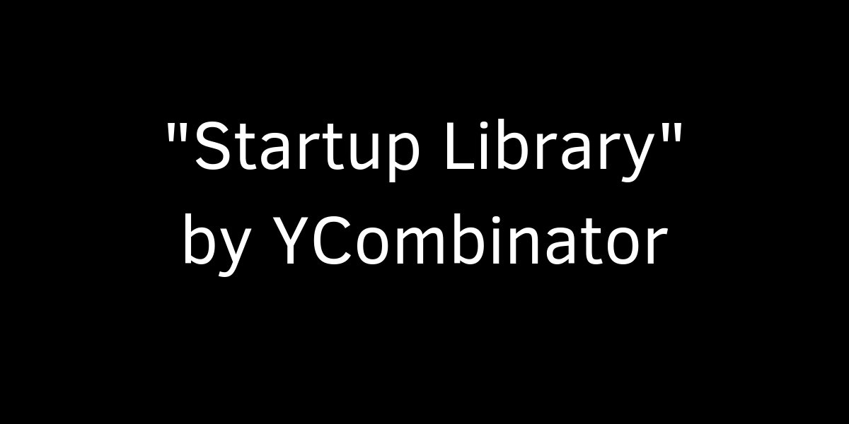Startup Library by YCombinator