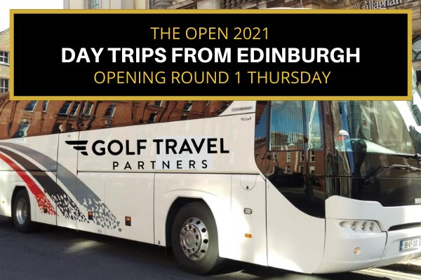 Day Trips to The Open 2021 from Edinburgh - Opening Round 1 Thursday